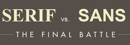 The Time and Place to Use Serif and Sans Serif