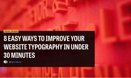8 EASY WAYS TO IMPROVE YOUR WEBSITE TYPOGRAPHY IN UNDER 30 MINUTES