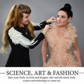 SCIENCE, ART & FASHION: Meet Amy Karle, an artist and designer who uses the mind, body, science and technology to create art