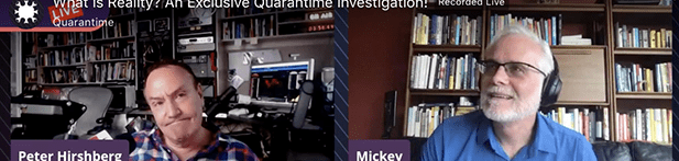 Quarantime! | Episode 44: What is Reality? An Exclusive Quarantime Investigation(video)